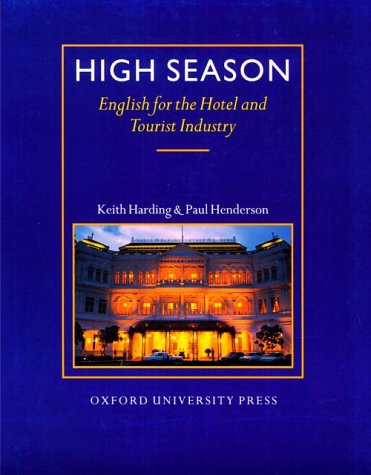 High Season English for the Hotel and Tourist Industry  1994 (Student Manual, Study Guide, etc.) 9780194513081 Front Cover