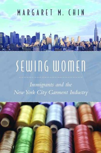 Sewing Women Immigrants and the New York City Garment Industry  2005 9780231133081 Front Cover