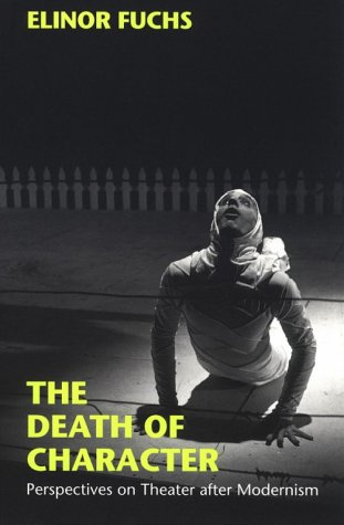 Death of Character Perspectives on Theater after Modernism  1996 9780253210081 Front Cover