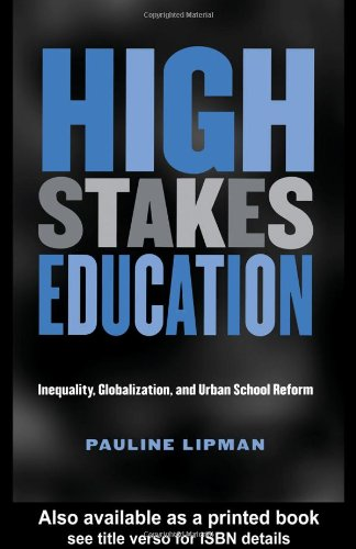 High Stakes Education Inequality, Globalization, and Urban School Reform  2004 edition cover