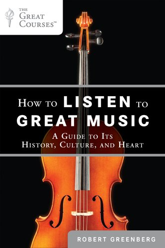 How to Listen to Great Music A Guide to Its History, Culture, and Heart  2011 edition cover