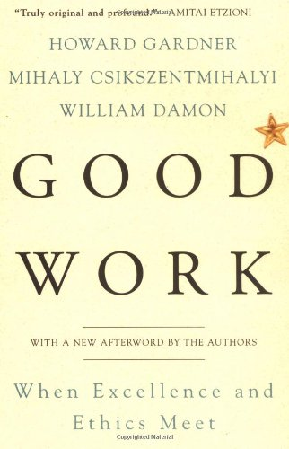 Good Work When Excellence and Ethics Meet  2001 (Reprint) edition cover