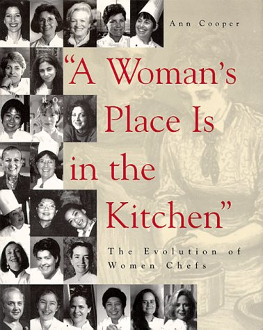 Woman's Place Is in the Kitchen The Evolution of Women Chefs  1997 edition cover
