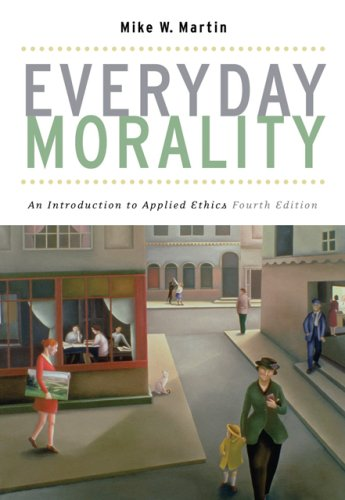 Everyday Morality An Introduction to Applied Ethics 4th 2007 (Revised) edition cover
