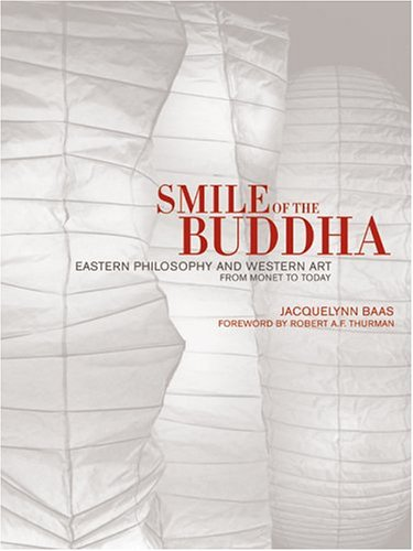 Smile of the Buddha Eastern Philosophy and Western Art from Monet to Today  2005 edition cover