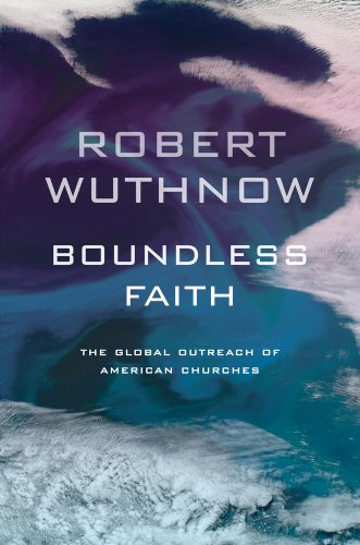 Boundless Faith The Global Outreach of American Churches  2010 edition cover