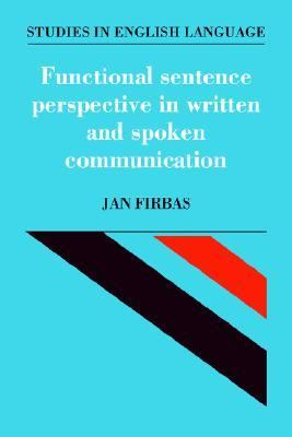 Functional Sentence Perspective in Written and Spoken Communication   1992 9780521373081 Front Cover