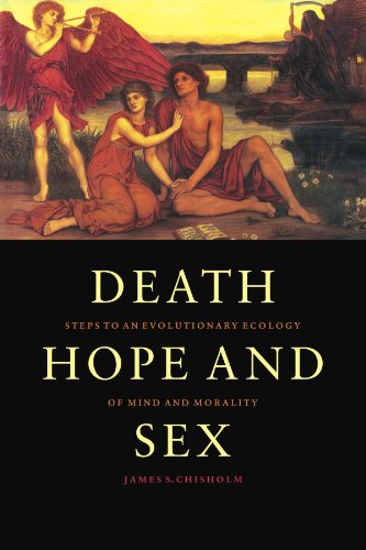 Death, Hope and Sex Steps to an Evolutionary Ecology of Mind and Morality  1999 9780521597081 Front Cover