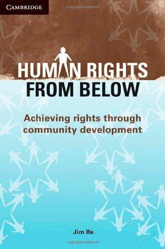 Human Rights from Below Achieving Rights Through Community Development  2009 edition cover