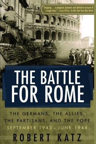 Battle for Rome The Germans, the Allies, the Partisans, and the Pope, September 1943-June 1944  2004 edition cover