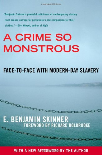 Crime So Monstrous Face-to-Face with Modern-Day Slavery  2009 edition cover