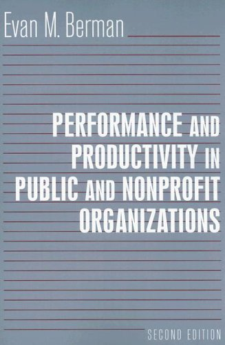 Performance and Productivity in Public and Nonprofit Organizations  2nd 2006 (Revised) edition cover