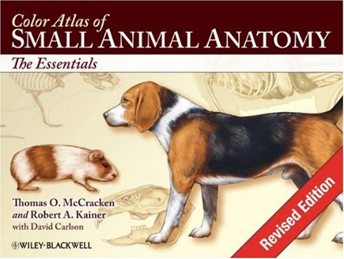 Color Atlas of Small Animal Anatomy The Essentials  2009 (Revised) edition cover