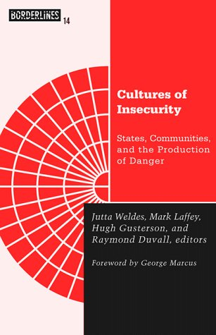Cultures of Insecurity States, Communities, and the Production of Danger  1999 edition cover