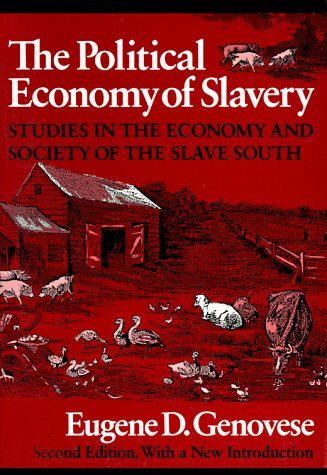 Political Economy of Slavery Studies in the Economy and Society of the Slave South 2nd 1989 (Revised) edition cover