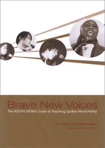 Brave New Voices The Youth Speaks Guide to Teaching Spoken-Word Poetry  2001 edition cover