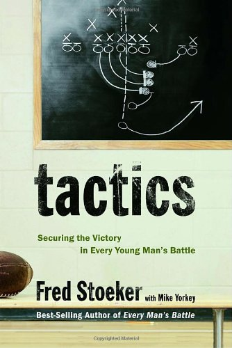 Tactics Securing the Victory in Every Young Man's Battle  2006 9781400071081 Front Cover