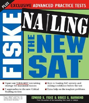 Fiske Nailing the New SAT  2005 9781402204081 Front Cover