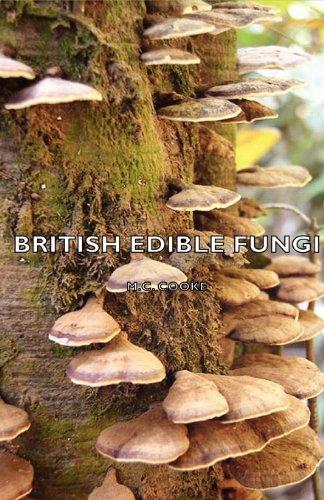 British Edible Fungi:   2007 9781406756081 Front Cover