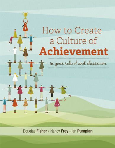 How to Create a Culture of Achievement in Your School and Classroom   2012 edition cover