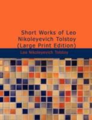 Short Works of Leo Nikoleyevich Tolstoy N/A edition cover