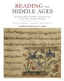 Reading the Middle Ages Sources from Europe, Byzantium, and the Islamic World, C. 900 to C. 1500 2nd 2013 (Revised) edition cover