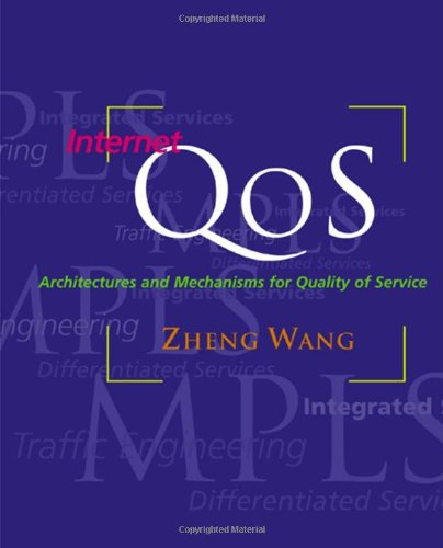 Internet QoS Architectures and Mechanisms for Quality of Service  2001 9781558606081 Front Cover
