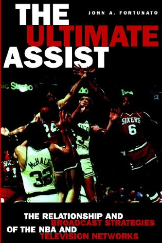 Ultimate Assist The Relationship and Broadcast Strategies of the NBA and Television Networks  2001 edition cover