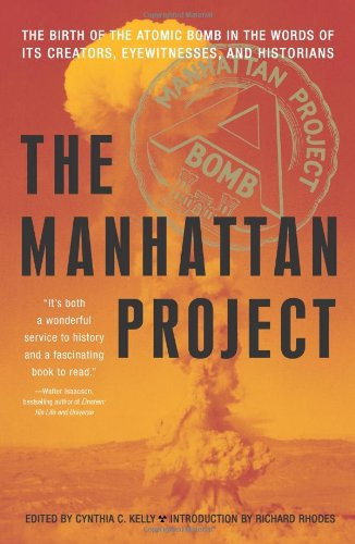 Manhattan Project The Birth of the Atomic Bomb in the Words of Its Creators, Eyewitnesses, and Historians  2009 edition cover