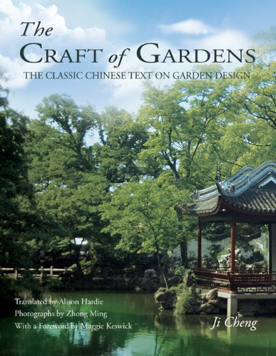 Craft of Gardens The Classic Chinese Text on Garden Design  2012 edition cover
