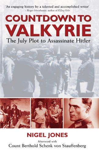 Countdown to Valkyrie The July Plot to Assassinate Hitler  2008 edition cover
