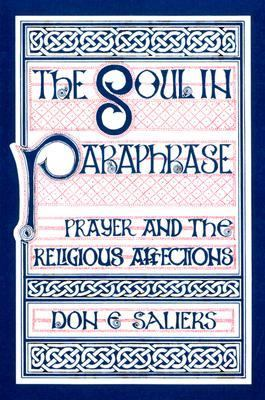 Soul in Paraphrase : Prayer and the Religious Affections 2nd edition cover