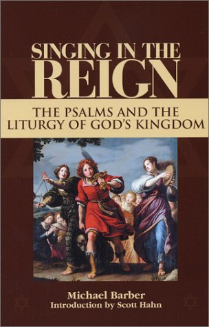 Singing in the Reign The Psalms and the Liturgy of God's Kingdom  2001 edition cover