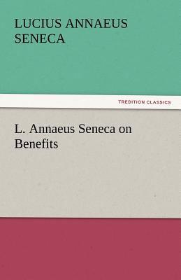 L Annaeus Seneca on Benefits  N/A 9783842453081 Front Cover