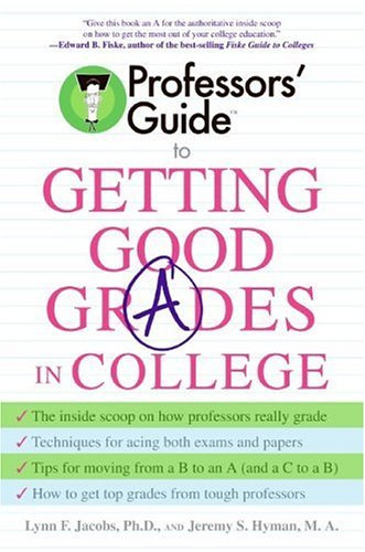 Professors' Guide to Getting Good Grades in College   2006 edition cover
