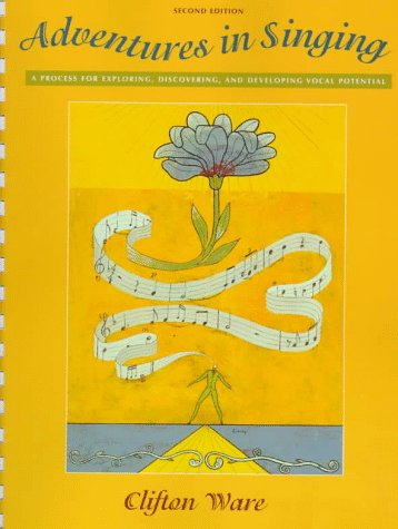 Adventures in Singing A Process for Exploring, Discovering and Developing Vocal Potential 2nd 1998 edition cover