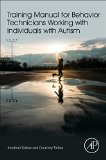 Training Manual for Registered Behavioral Technicians Working with Individuals with Autism  2017 9780128094082 Front Cover