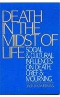 Death in the Midst of Life Social and Cultural Influences on Death 1st 1988 edition cover