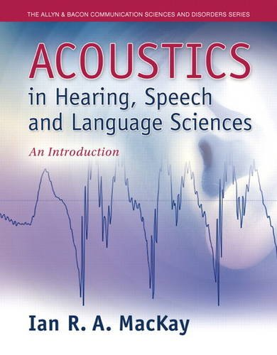 Acoustics in Hearing, Speech, and Language Sciences An Introduction  2014 edition cover