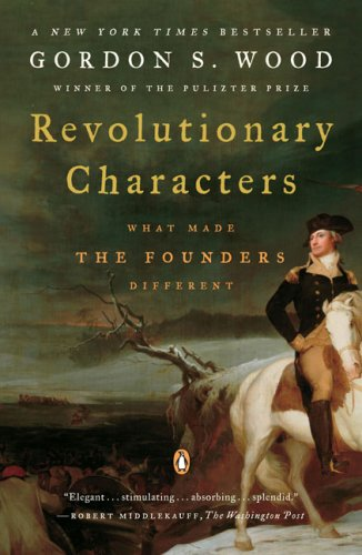 Revolutionary Characters What Made the Founders Different N/A edition cover