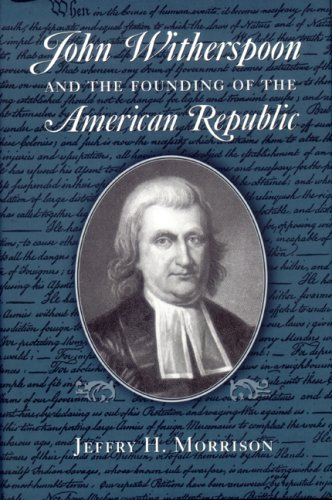 John Witherspoon and the Founding of the American Republic  N/A 9780268035082 Front Cover