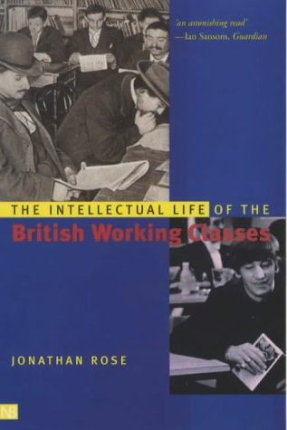 Intellectual Life of the British Working Classes   2002 9780300098082 Front Cover