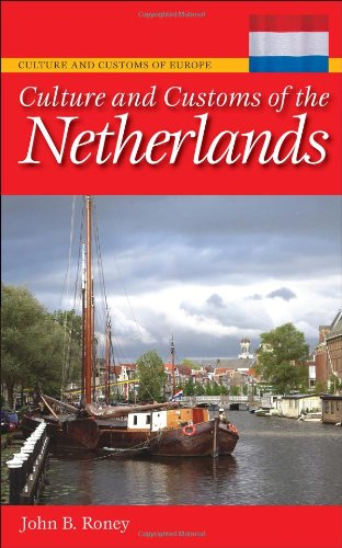 Culture and Customs of the Netherlands   2009 9780313348082 Front Cover