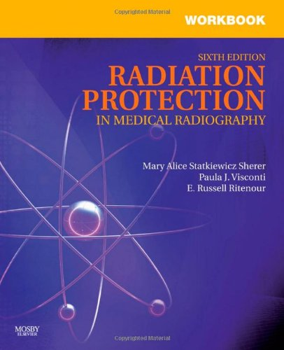 Workbook for Radiation Protection in Medical Radiography  6th 2010 edition cover