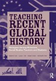 Teaching Recent Global History Dialogues among Historians, Social Studies Teachers and Students  2013 edition cover