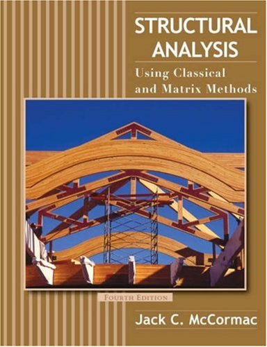 Structural Analysis Using Classical and Matrix Methods 4th 2007 (Revised) edition cover