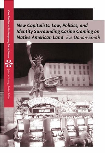 New Capitalists Law, Politics, and Identity Surrounding Casino Gaming on Native American Land  2004 9780534613082 Front Cover