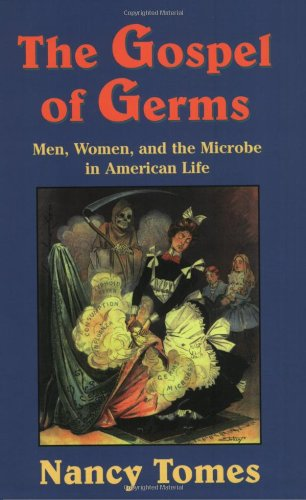 Gospel of Germs Men, Women, and the Microbe in American Life  1998 edition cover