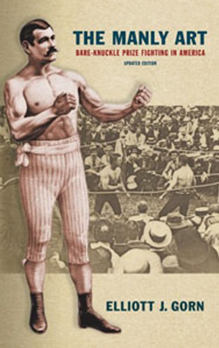 Manly Art Bare-Knuckle Prize Fighting in America  2010 (Enlarged) edition cover