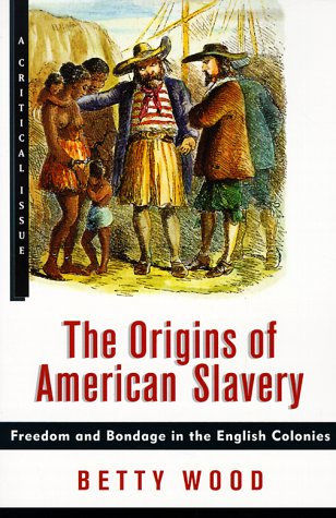 Origins of American Slavery Freedom and Bondage in the English Colonies N/A edition cover